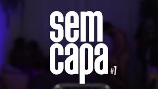 SEM CAPA #7 | PELUDOS E PELADOS