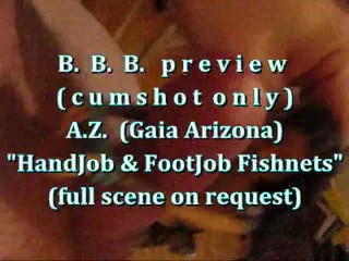 "B.B.B. preview: AZ (Gaia Arizona) ""Footjobb Handjob Blast"" (cumshot only)"