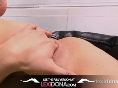 Lexi Dona - I love to orgasm while fingering my juicy pussy