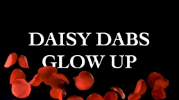 Like Fine Wine, Only Better With Time | Daisy Dabs Glow-Up