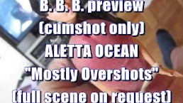 "B.B.B. preview: Aletta Ocean ""Mostly Overshots"" (No SlowMo High Def)"