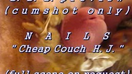 "BBB preview: Nails ""Cheap Couch HJ"" (AVI high def no SloMo cumshot only)"
