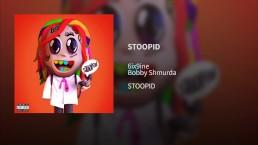 *LEAKED* 6ix9ine STOOPID (feat. Bobby Shmurda)