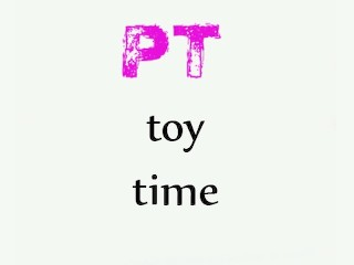 PT toy time