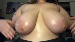 Playing with my big oiled tits