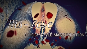 """""""Ms Love"""" - Masturbation and Orgasm from adult toys in Doggy Style Position"""