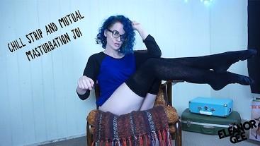 Chill Strip and Mutual Masturbation JOI