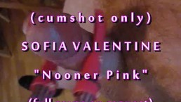 "B.B.B.preview Sofia Valentine ""Nooner Pink"" cumshot only with Slo-Motion"