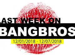 Last Week On BANGBROS.COM - 12/01/2018 - 12/07/2018