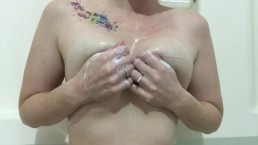 Tits and bubbles literally just washing my boobs for almost 3 minutes