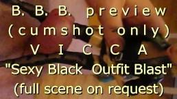 "B.B.B.preview: VICCA ""Sexy Black Outfit Blast"" (cumshot only) no slowmo hig"