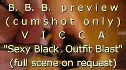 """B.B.B. preview: VICCA """"Sexy Black Outfit Blast"""" (cumshot only) with SlowMo"""