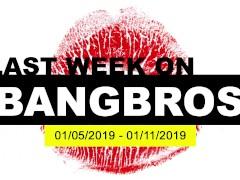 Last Week On BANGBROS.COM: 01/05/2019 - 01/11/2019
