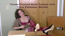 Tough-talking boss turned into your Personal Whore - desperate milf pov
