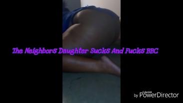 The Neighbors Daughter Sucks and Fucks (Full Video)