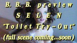 "B.B.B. preview: SELEN ""Toilet Tryou-Outs"" (scene scene coming... soon?)"