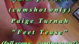 "B. B. B. preview: PAIGE TURNAH in ""feet tease"" cum only WMV with SloMo"