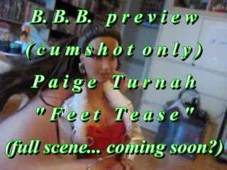 "B.B.B.preview: PAIGE TURNAH in ""Feet Tease"" cumshot only AVI noSloMo"