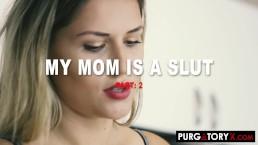 PURGATORYX My Mom Is A Slut Part 2 with Vanessa Sierra
