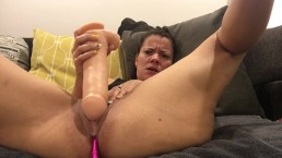 Vibe in ass Huge toy in Pussy