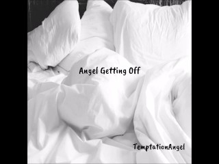 Angel Getting Off