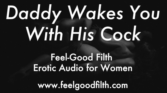 Male female orgasm Ddlg roleplay: wake up fuck daddy erotic audio for women