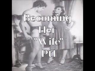 "Becoming Her ""Wife"" Erotic Audio"