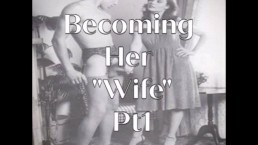 "Becoming Her ""Wife"" Erotic Audio"