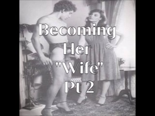 """Becoming Her """"Wife"""" Pt 2 - Erotic Audio - Sample"""
