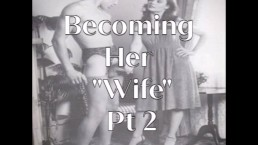 "Becoming Her ""Wife"" Pt 2 - Erotic Audio - Sample"