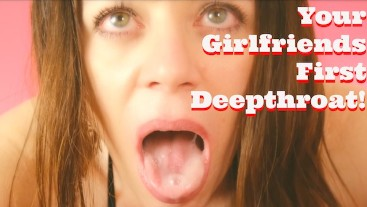 Girlfriend's First Deep Throat ! POV Blowjob Cum in Mouth and Swallow!