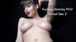 Fucking Mommy POV Virtual Sex 2