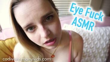 Eye Fuck ASMR