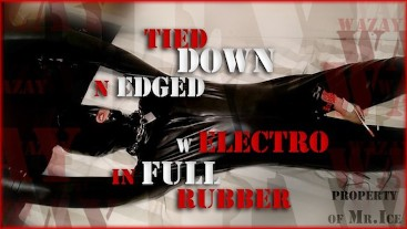 Preview - Tied Down n Edged w Electro in Full Rubber