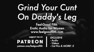 Videos porno gratis - Dirty Talk Ddlg Roleplay: Grind Your Cunt On Daddy's Leg (Erotic Audio For Women