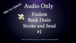 Audio Only - Findom Bank Drain Stroke and Send 1 - Erotic Audio