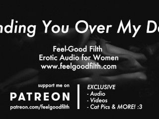Bent Over a Desk & Fucked Rough by a Big Cock (Erotic Audio for Women)