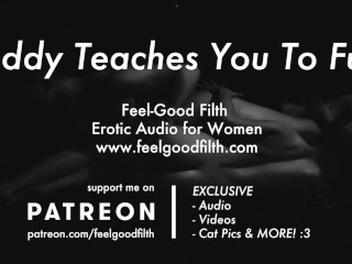 Roleplay Daddy Teaches You To Fuck Erotic Audio for Women