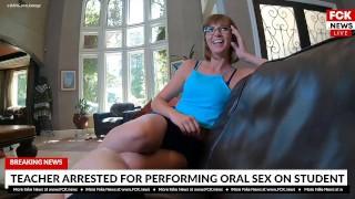FCK News - Teacher Arrested For Performing Oral Sex
