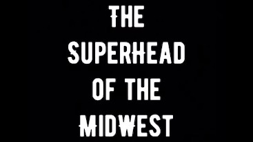 The SuperHead of the MidWest - Introduction