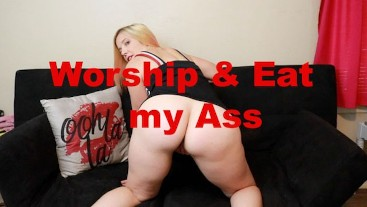 Worship and Eat My Ass