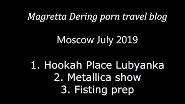 Magretta Dering porn travel blog: Moscow trip and gratitude to fans