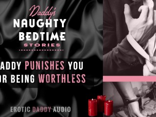 Roleplay Daddy degrades and humiliates you for being a sick girl