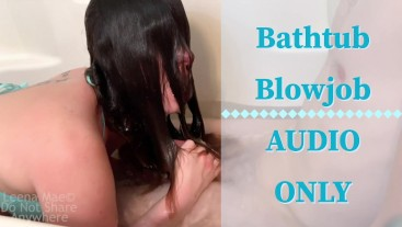 Bathtub Blowjob MP3