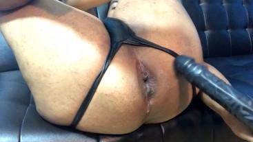 Big Dildo Stretches Fat Wet Creamy Sloppy Hole