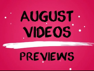 August Video Preivews