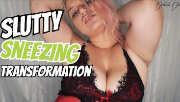 Slutty Sneezing Transformation