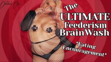 The Ultimate Feederism Brain Wash
