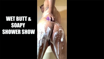 WET Butt & Soapy Shower Show