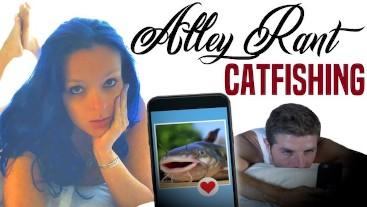 AlleyChatt 3 - AlleyRant - Catfishing